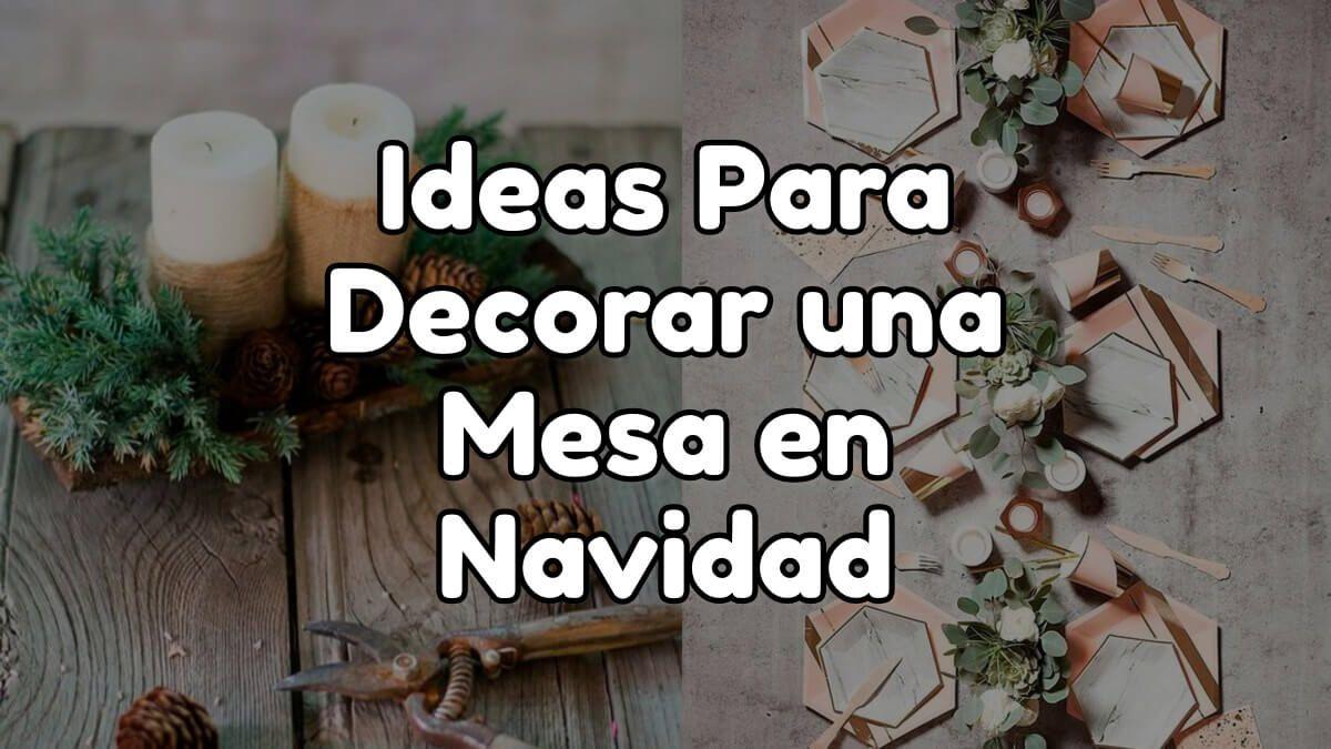 Ideas originales para decorar una mesa en navidad