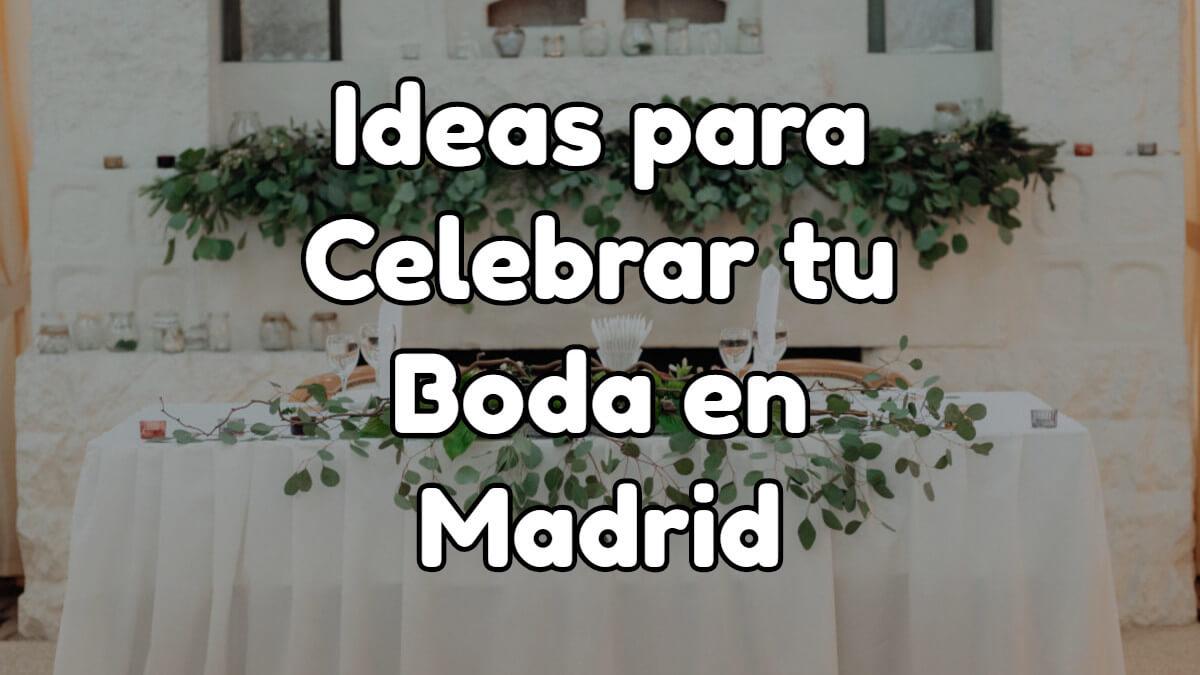 como celebrar tu boda en Madrid